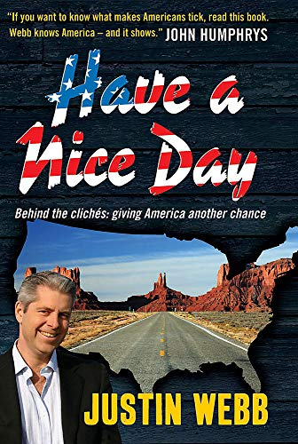 Have a Nice Day: Behind the Cliches: Giving America Another Chance: Justin Webb