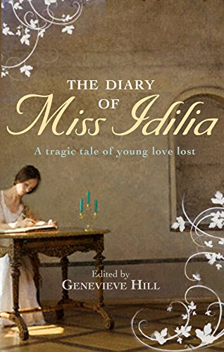 The Diary of Miss Idilia: A Tragic Tale of Young Love Lost (Hardback)