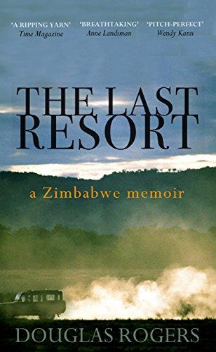 9781906021917: The Last Resort: A Memoir of Zimbabwe