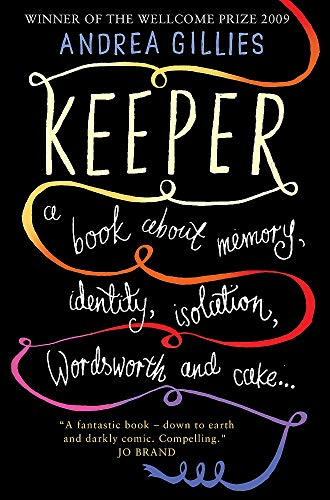 9781906021993: Keeper: A Book About Memory, Identity, Isolation, Wordsworth and Cake ...