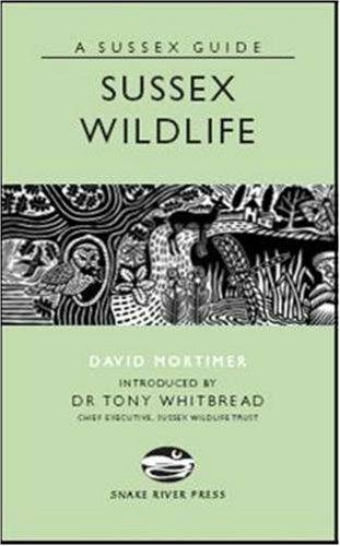 Sussex Wildlife (Sussex Guide): David Mortimer