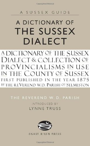 9781906022150: A Dictionary Of The Sussex Dialect (Sussex Guide)