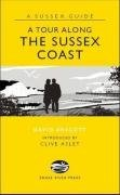 A Tour Along the Sussex Coast (Sussex Guide): Arscott, David
