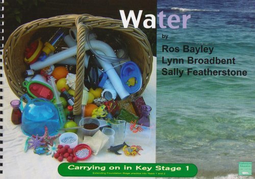 Water (Carrying on in Key Stage 1) (9781906029128) by Bayley, Ros; Broadbent, Lynn; Featherstone, Sally