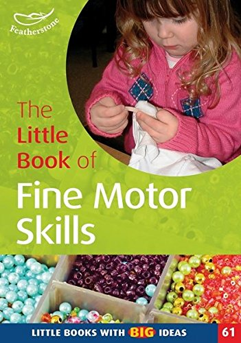 9781906029722: The Little Book of Fine Motor Skills: Little Books with Big Ideas