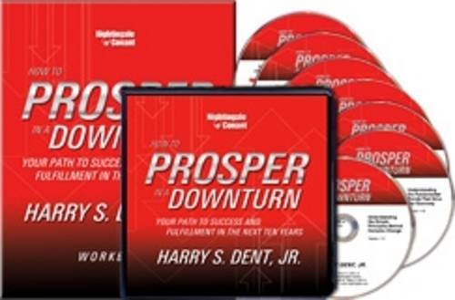 How to Prosper in a Downturn: Your Path to Success and Fulfillment in the Next Ten Years (9781906030094) by Harry S. Dent