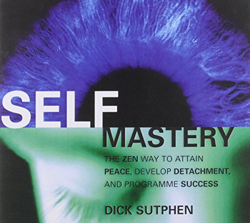 9781906030704: Self Mastery: The Zen Way to Attain Peace, Develop Attachment and Program Success