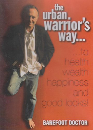 9781906030773: The Urban Warrior's Way to Health Wealth Happiness and Good Looks