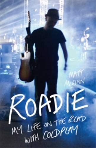 9781906032654: Roadie: My Life on the Road with Coldplay