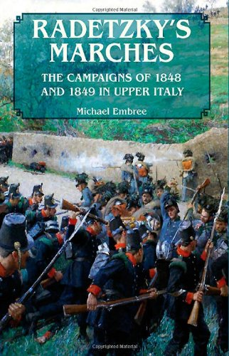 9781906033248: Radetzky'S Marches: The Campaigns of 1848 and 1849 in Upper Italy