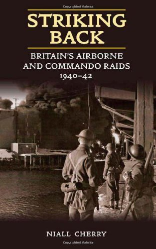 Striking Bacl: Britains's Airborne and Commando Raids 1940-42
