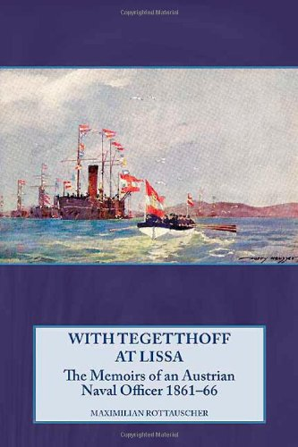 9781906033705: WITH TEGETTHOFF AT LISSA: The Memoirs of an Austrian Naval Officer 1861-66