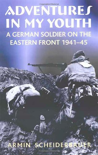 9781906033774: Adventures in My Youth: A German Soldier on the Eastern Front 1941-45