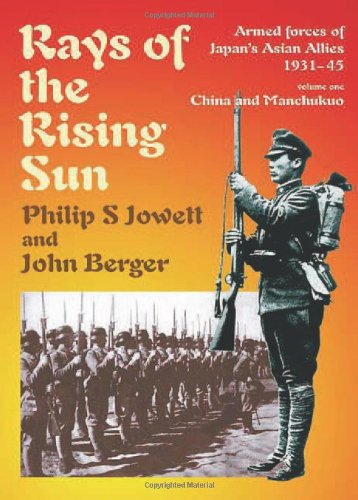 9781906033781: Rays of the Rising Sun: Japan's Asian Allies 1931-45: Volume 1: China and Manchukuo