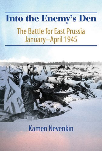 9781906033859: Into the Enemy's Den: The Battle for East Prussia January-April 1945