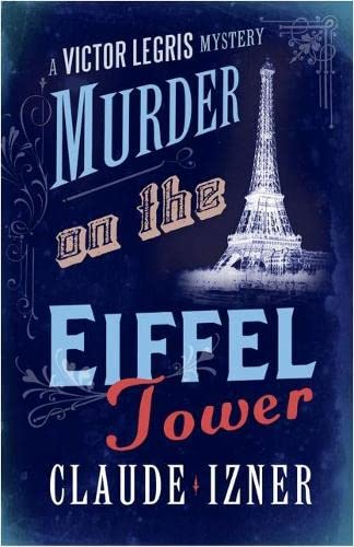 9781906040017: Murder on the Eiffel Tower: The Victor Legris Mysteries 1: A Victor Legris Mystery
