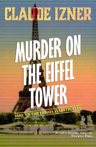 9781906040017: Murder on the Eiffel Tower (The Victor Legris Mysteries)