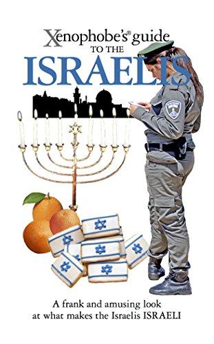 The Xenophobe's Guide to the Israelis (Xenophobe's Guides): Ben Zeev, Aviv