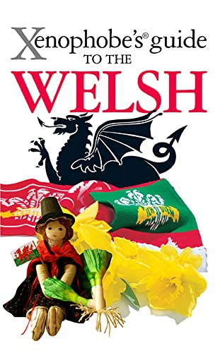 9781906042516: The Xenophobe's Guide to the Welsh (Xenophobe's Guides)