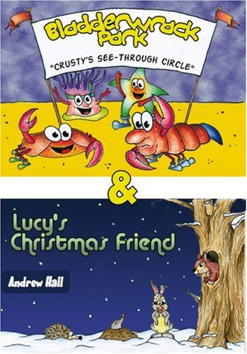 Bladderwrack Park & Lucy's Christmas friend: AND Lucy's Christmas Friend: Andrew Hall