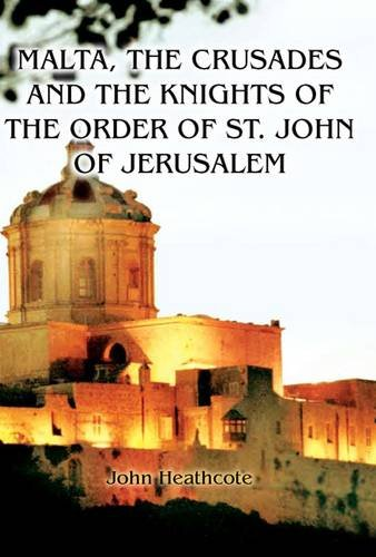 9781906050825: Malta, the Crusades and the Knights of the Order of St John of Jerusalem