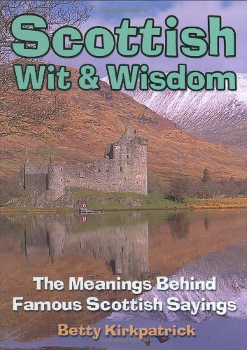 9781906051136: Scottish Wit and Wisdom: The Meanings Behind Famous Scottish Sayings