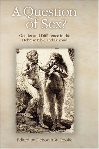 Question of Sex? Gender and Difference in the Hebrew Bible and Beyond