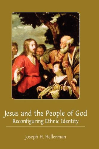 Jesus and the People of God: Reconfiguring: Joseph H. Hellerman