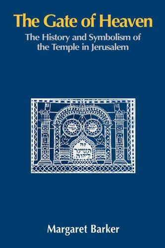 9781906055424: The Gate of Heaven: The History and Symbolism of the Temple in Jerusalem