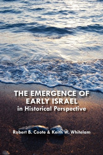 The Emergence of Early Israel in Historical Perspective (Social World of Biblical Antiquity) (9781906055455) by Robert B. Coote; Keith W. Whitelam