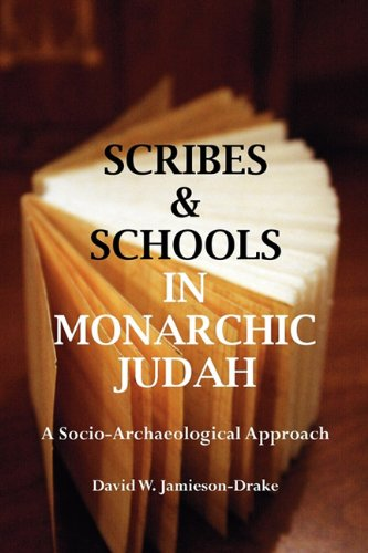 Scribes and Schools in Monarchic Judah, Second Edition: A Socio-archeological Approach (Social ...