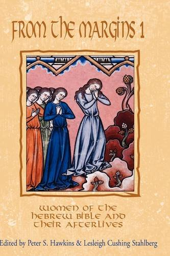 9781906055493: From the Margins 1: Women of the Hebrew Bible and Their Afterlives (Bible in the Modern World) (No. 1)