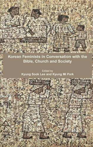 Korean Feminists in Conversation with the Bible,: Lee, Kyung Sook