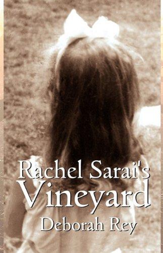 Rachel Sarai's Vineyard (a first printing-limited numbered copy): Rey, Deborah