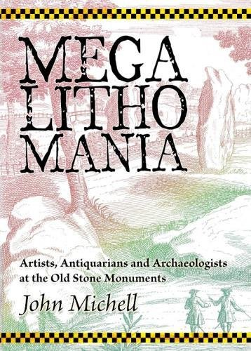 9781906069032: Megalithomania: Artists, Antiquarians and Archaeologists at the Old Stone Monuments