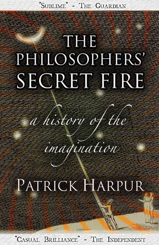 9781906069063: The Philosophers' Secret Fire: A History of the Imagination