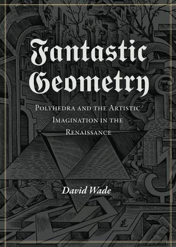 Fantastic Geometry: Wade, David