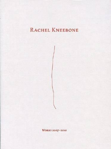 9781906072421: Rachel Kneebone - Works 2007 - 2010
