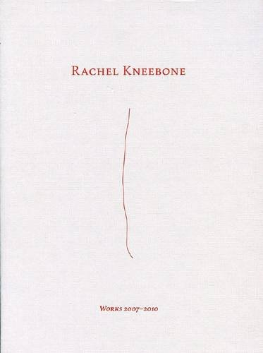 9781906072421: Rachel Kneebone - Works 2007 - 2010