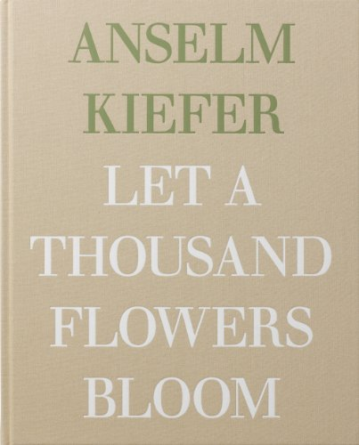 9781906072650: Anselm Kiefer: Let a Thousand Flowers Bloom
