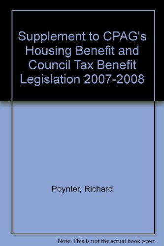 Supplement to CPAG's Housing Benefit and Council Tax Benefit Legislation 2007-2008 (9781906076085) by Richard Poynter