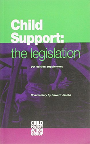 Child Support: Supplement: The Legislation: Jacobs, Edward