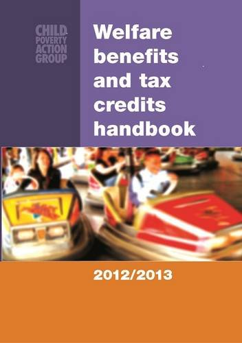 Welfare Benefits and Tax Credits Handbook 2012/13 (Paperback): CPAG