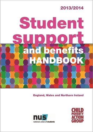 Student Support and Benefits Handbook: England Wales and Northern Ireland 2014/15 (Child Poverty ...