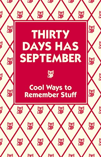 9781906082260: Thirty Days Has September: Cool Ways to Remember Stuff