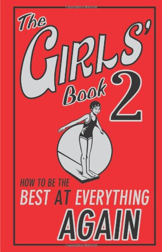 9781906082321: The Girls' Book 2: How to Be the Best at Everything Again