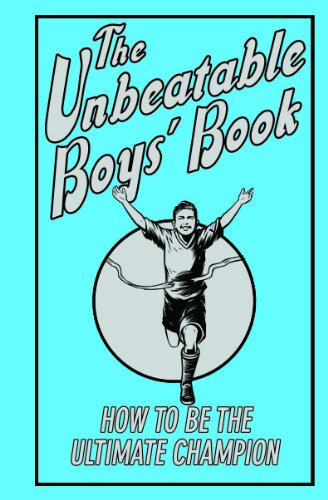 9781906082697: The Unbeatable Boys' Book: How to be the Ultimate Champion
