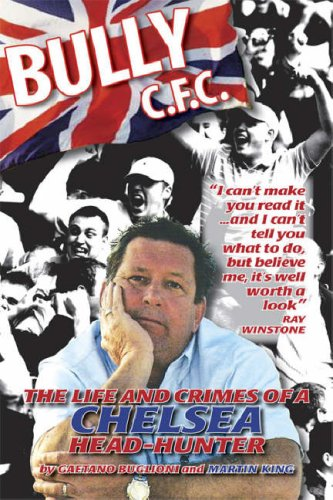 9781906085087: Bully C.F.C.: The Life and Crimes of a Chelsea Head-hunter