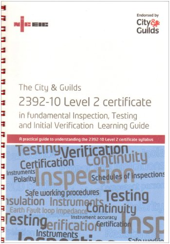 9781906091118: The City and Guilds 2392-10 Level 2 Certificate in Fundamental Inspection, Testing and Initial Verification Learning Guide: A Practical Guide to Understanding the 2392-10 Level 2 Certificate Syllabus