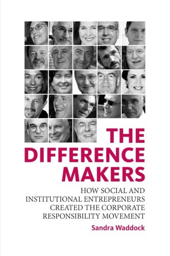 9781906093044: The Difference Makers: How Social and Institutional Entrepreneurs Created the Corporate Responsibility Movement